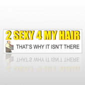 Sexy Hair 110 Bumper Sticker